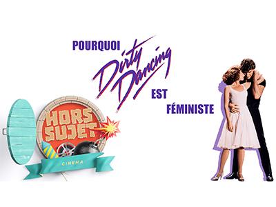 Hors Série #1 : Pourquoi Dirty Dancing est féministe