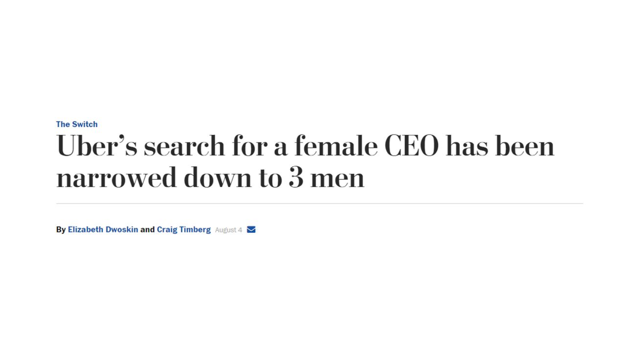 "Titre de presse&nbsp;: «&nbsp;<span lang=""en"">Uber's search for a female CEO has been narrowed down to 3 men</span>&nbsp;»"