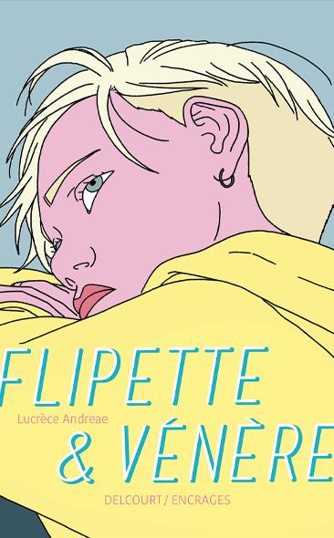 Flipette et Vénère de Lucrèce Andreae