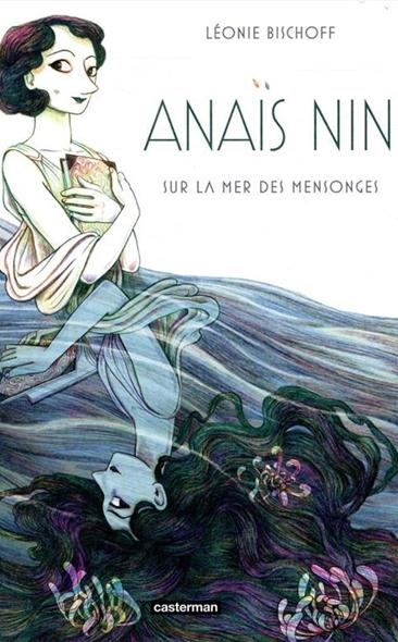 Anaïs Nin - Sur la mer des mensonges de Léonie Bischoff