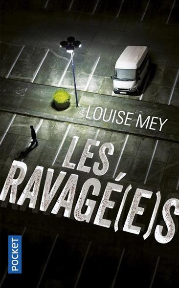 Les Ravagé[e]s de Louise Mey