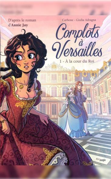 Complots à Versailles tome 1 À la cour du Roi de Carbone & Giulia Adragna