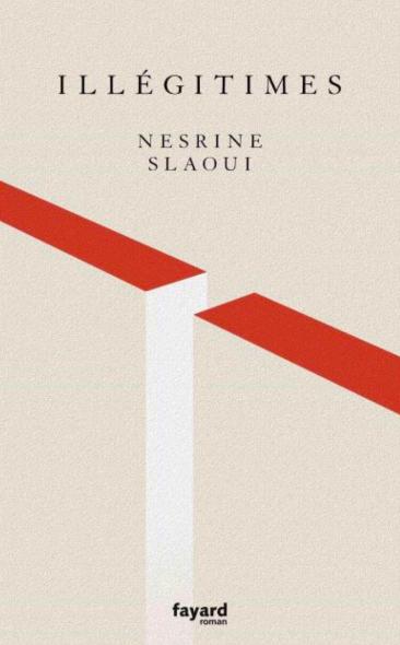 Illégitimes de Nesrine Slaoui