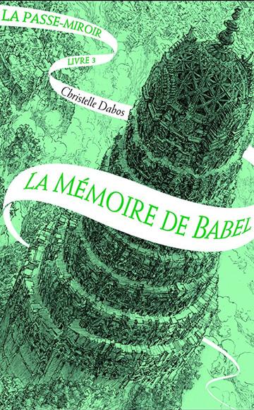 La Passe Miroir - tome 3 de Christelle Dabos