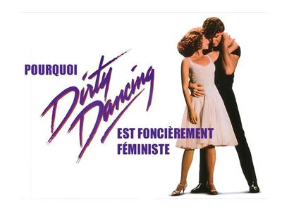Pourquoi Dirty Dancing est foncièrement féministe