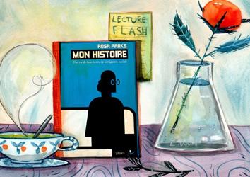 Lecture flash #17 : Mon histoire – Une vie de lutte contre la ségrégation raciale de Rosa Parks
